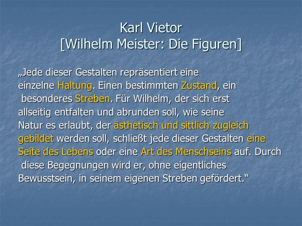 Karl Vietor [Wilhelm Meister: Die Figuren]